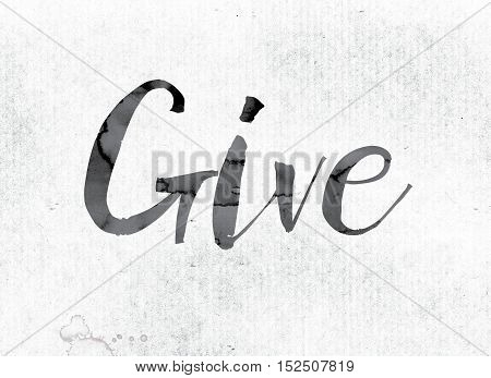 Give Concept Painted In Ink