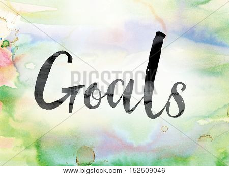 Goals Colorful Watercolor And Ink Word Art