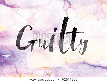 Guilty Colorful Watercolor And Ink Word Art