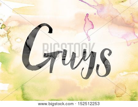 Guys Colorful Watercolor And Ink Word Art