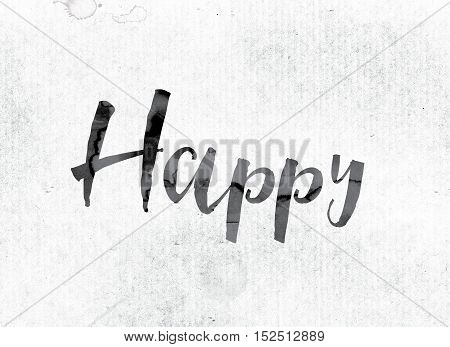Happy Concept Painted In Ink