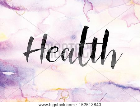 Health Colorful Watercolor And Ink Word Art