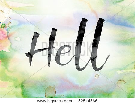 Hell Colorful Watercolor And Ink Word Art