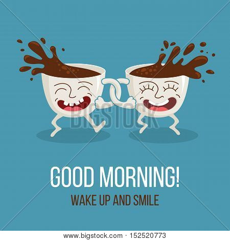 Good Morning! Two Friends, Funny Cartoon Cups Of Coffee Happy Smiling And Dancing. Vector Flat Illus