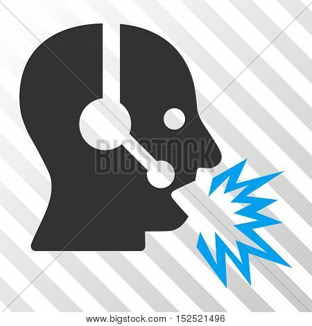 Blue And Gray Operator Shout interface pictogram. Vector pictograph style is a flat bicolor symbol on diagonal hatch transparent background.