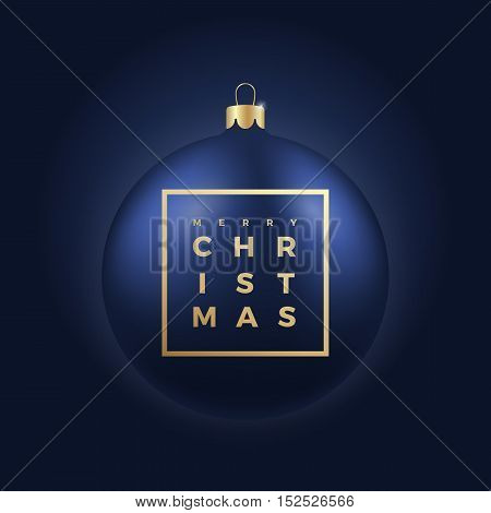 Christmas Ball on Dark Blue Background with Golden Modern Typography Greetings in a Frame. Classy Card or Poster.