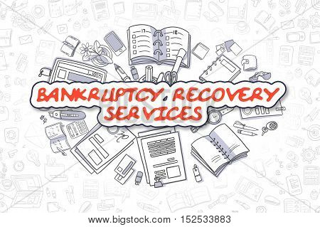 Bankruptcy Recovery Services - Sketch Business Illustration. Red Hand Drawn Inscription Bankruptcy Recovery Services Surrounded by Stationery. Doodle Design Elements.
