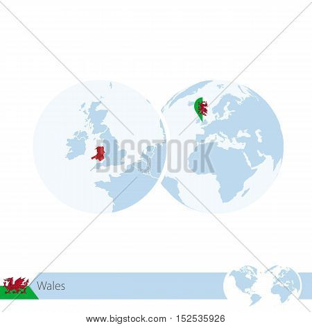 Wales On World Globe With Flag And Regional Map Of Wales.