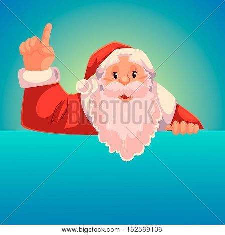 Santa Claus pointing up with place for text below, cartoon style vector illustration on blue background. Half length portrait of Santa drawing attention to text below and pointing up