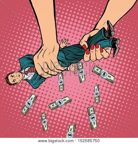 Female hands squeeze men money, pop art retro vector illustration. Financial exploitation of the business concept