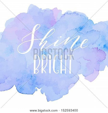 Vector hand drawn modern card. Trendy hand written calligraphy postcard. Elegant calligraphic quote and phrase Shine bright.
