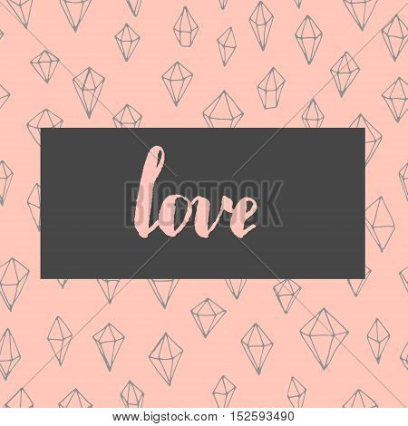 Vector trendy minimalistic hand drawn love card for Valentines day and wedding. Poster, card and t-shirt design. Includes triangle seamless pattern, hand written word love.