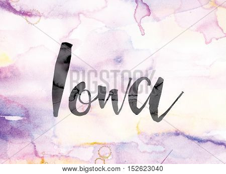 Iowa Colorful Watercolor And Ink Word Art