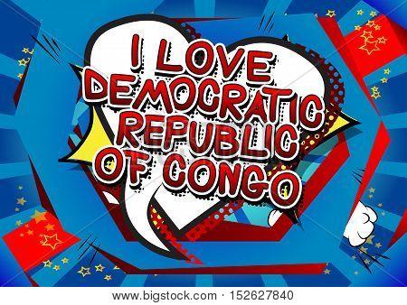 I Love Democratic Republic of the Congo - Comic book style text.
