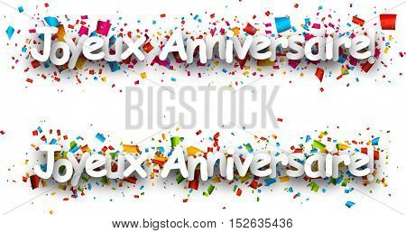 Happy birthday paper banners with color confetti, French. Vector illustration.