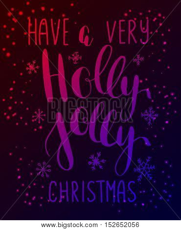 Have a very Holly Jolly Christmas! Vector greeting card with hand written calligraphic lettering phrase ans shining stard on dark sky background. Poster, banner, card, web and print design.