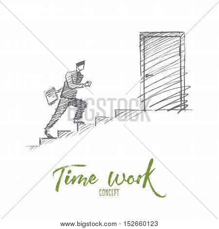 Vector hand drawn time and work concept sketch. Business man in hurry running up the stairs to open office door. Lettering Time work concept