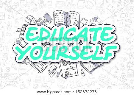 Business Illustration of Educate Yourself. Doodle Green Text Hand Drawn Cartoon Design Elements. Educate Yourself Concept.