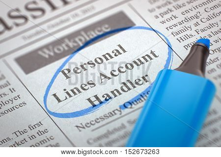 Personal Lines Account Handler - Classified Advertisement of Hiring in Newspaper, Circled with a Blue Marker. Blurred Image with Selective focus. Job Seeking Concept. 3D Render.