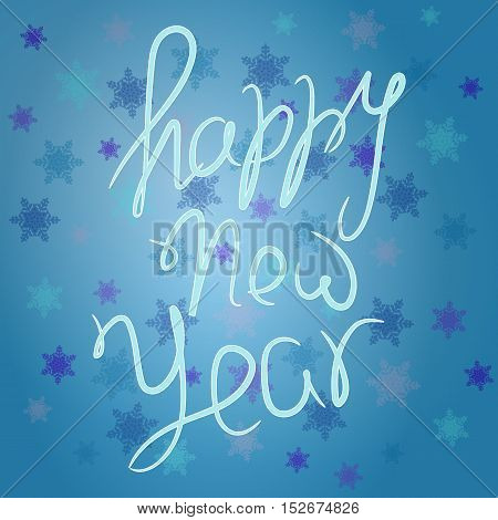 Happy New Year. Hand Lettering Card. Vector Calligraphy for card banner poster. Handwritten Typography Over Background.