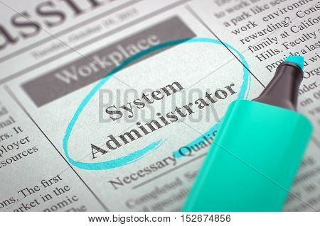 A Newspaper Column in the Classifieds with the Vacancy of System Administrator, Circled with a Azure Highlighter. Blurred Image. Selective focus. Job Search Concept. 3D Render.