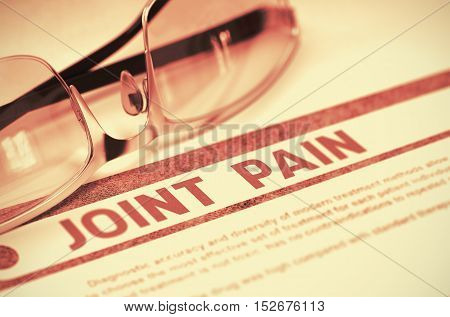 Joint Pain - Printed Diagnosis on Red Background and Specs Lying on It. Medical Concept. Blurred Image. 3D Rendering.