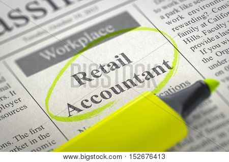 Retail Accountant - Vacancy in Newspaper, Circled with a Yellow Highlighter. Blurred Image with Selective focus. Job Search Concept. 3D Render.