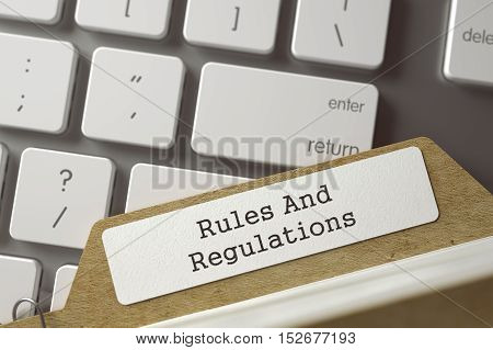 Rules And Regulations. File Card Concept on Background of Computer Keyboard. Business Concept. Closeup View. Blurred Toned Image. 3D Rendering.