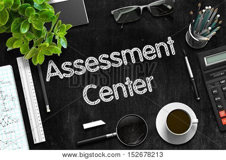 Black Chalkboard with Handwritten Business Concept - Assessment Center - on Black Office Desk and Other Office Supplies Around. Top View. 3d Rendering.