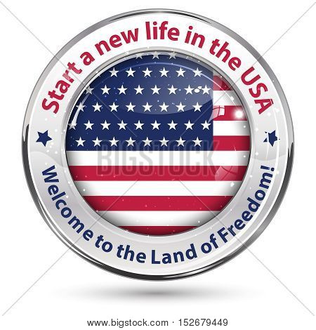 Emigrate in USA icon, Start a new life in the USA, Welcome to the Land of Freedom - shiny label.