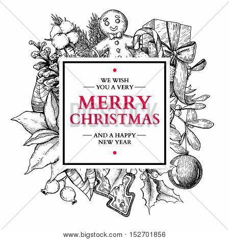 Christmas square frame. Vector hand drawn illustration with holly, mistletoe, poinsettia, pine cone, sock, toy, ball, candy, ginger man, cotton, bow berry  Engraved xmas greeting card or banner