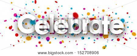 Celebrate paper banner with color drops. Vector illustration.