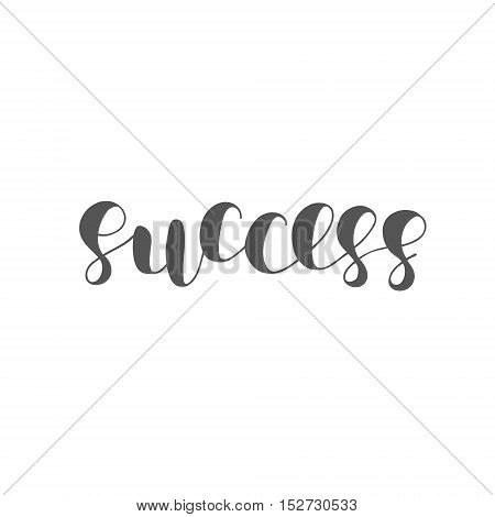Success. Brush hand lettering illustration. Inspiring quote. Motivating modern calligraphy.