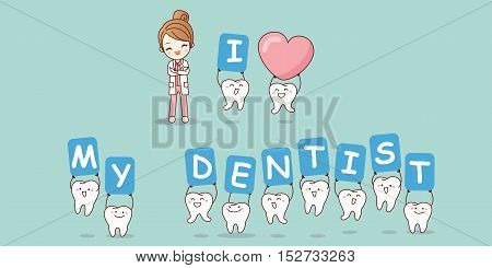 I love my dentist - cartoon tooth with doctor great for dental care concept
