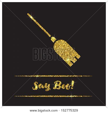 Halloween gold textured broom icon on black background. Golden design element for festive banner, greeting and invitation card, flyer, tag, poster, postcard, advertisement. Vector illustration.
