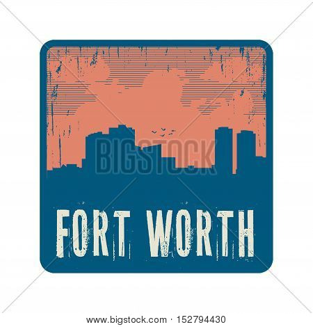 Grunge vintage stamp with text Fort Worth vector illustration
