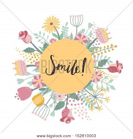 Smile! brush handwritten lettering illustration with floral frame. Perfect for your design!