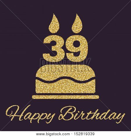 The birthday cake with candles in the form of number 39 icon. Birthday symbol. Gold sparkles and glitter Vector illustration
