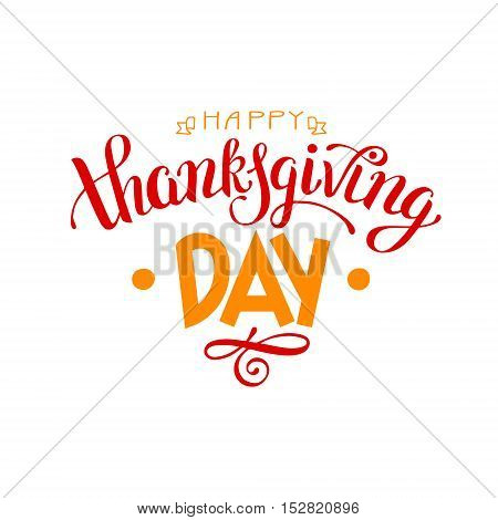 Happy Thanksgiving Day handwritten lettering inscription for greeting card, poster, print and holidays design, calligraphy vector illustration