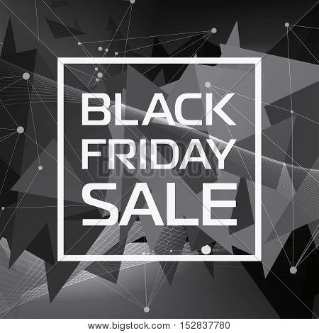 Black Friday Sale, season discount, triangles and lines, low polygon shapes background, triangles mosaic, black wallpaper, vector design