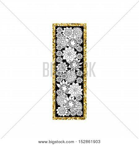 Hand drawn floral alphabet design. Gold glittering contour. Letter I. Vector EPS8 illustration.