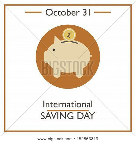 International Saving Day, October 31