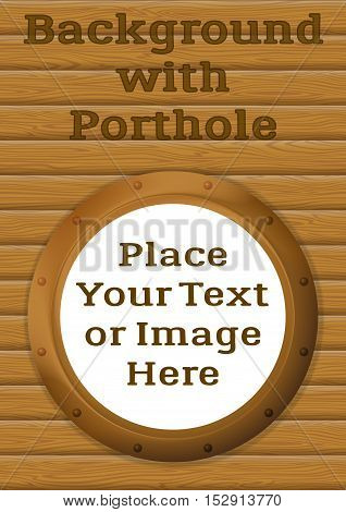 Ship Window, Round Bronze Porthole on Wood Wall with Empty White Place for Text or Design Image. Eps10, Contains Transparencies. Vector