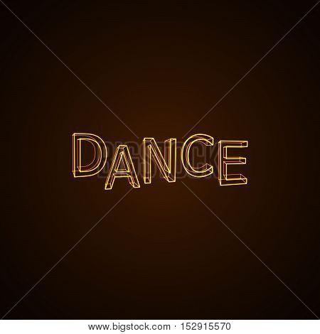 Dance neon sign. Vector typographical neon illustration.