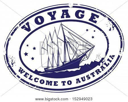 Grunge rubber stamp with sailing ship and the text Voyage - Welcome to Australia written inside the stamp, vector illustration