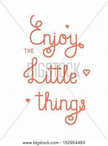 Enjoy the little things red textured lettering with hearts.