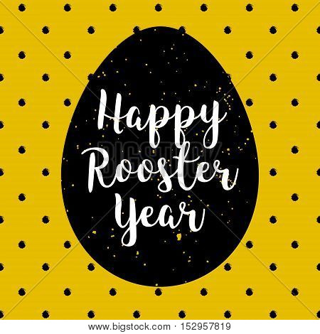 Happy Rooster Year polka dot card with silhouette of egg. Lettering style with calligraphic text.