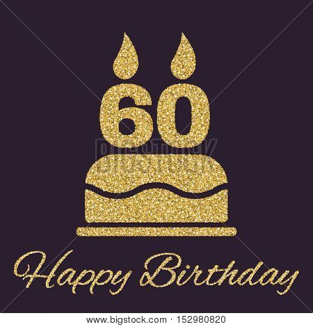 The birthday cake with candles in the form of number 60 icon. Birthday symbol. Gold sparkles and glitter Vector illustration