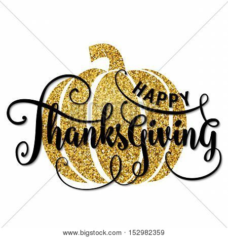 Vector illustration of Happy Thanksgiving Day, luxury design. Typography poster with gold pumpkin silhouette and lettering text. Golden glitter greeting celebration give thanks card isolated on white