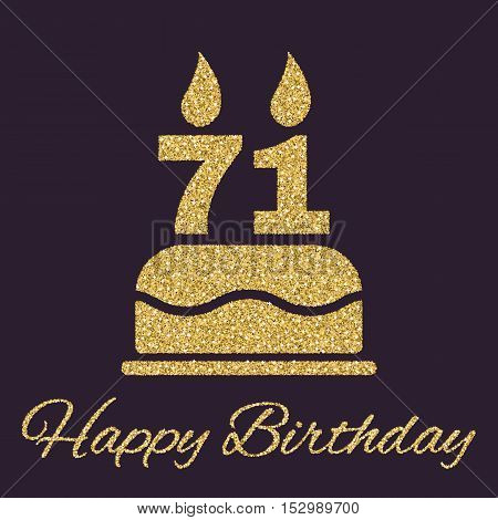 The birthday cake with candles in the form of number 71 icon. Birthday symbol. Gold sparkles and glitter Vector illustration